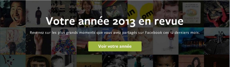 Facebook Year in Review....l'année 2013 via le prisme Facebook