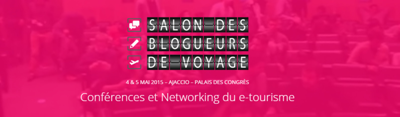 Salon des blogueurs de voyage 2015 à Ajaccio