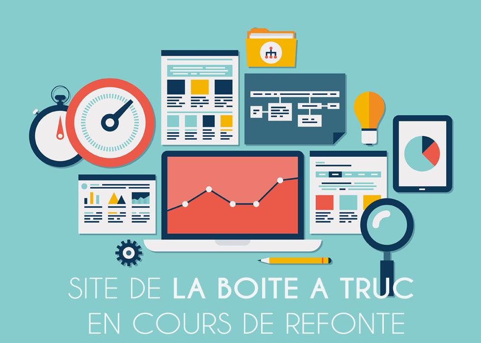 Site La Boite A Truc en cours de refonte